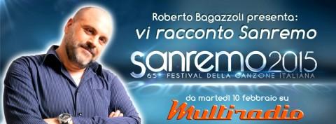 Roberto Bagazzoli - vi racconto Sanremo - su Multiradio da martedì 10 febbraio